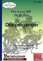 The Lazy GM Single Shots: Doppelgangers