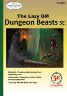 The Lazy GM: Dungeon Beasts for 5th Edition