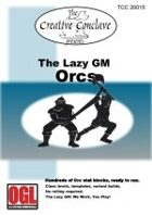 The Lazy GM: Orcs