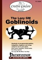 The Lazy GM: Goblinoids (Pathfinder Edition)