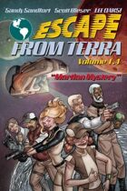"Escape From Terra, Volume 1.4 - ""Martian Mystery"""