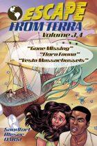 Escape From Terra,  Volume 3.4 - Gone Missing / Flora Fauna / Vest Massachussets