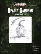 Deadly Gardens: Scorpion Cactus