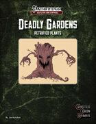 Deadly Gardens: Petrified Plants