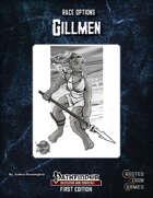 Race Options: Gillmen