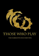 Those Who Play: Narrative Focused RPG