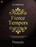 Fierce Tempers (Level 8 PCs)