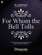 For Whom the Bell Tolls (Level 17 PCs)