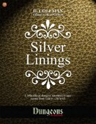 Silver Linings (Level 11 PCs)