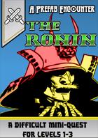 The Ronin - A Prefab Encounter ( D&D 5e )
