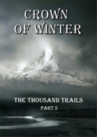 Crown of Winter - 100+ scenarios for winter and mountain adventures!