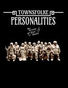 Townsfolke: Personalities