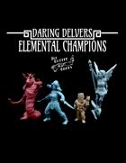 Daring Delvers: Elemental Champions