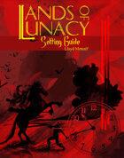 Lands of Lunacy Setting 5E