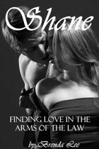 Shane: Finding Love in the Arms of the Law