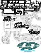 Dungeon a Day #4 - Mini Mining Camp