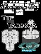 Dungeon a Day #11 - The Tarsoma