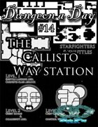 Dungeon a Day #14 - The Callisto Way Station