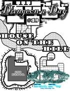 Dungeon a Day #19 the House on the hill