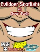 Evildoer Spotlight #1: Sweet Tooth