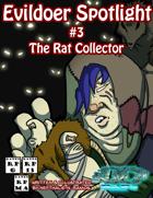 Evildoer Spotlight #3: The Rat Collector