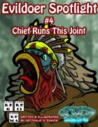 Evildoer Spotlight #4: Chief Runs This Joint
