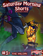 Saturday Morning Shorts #1: The Milori