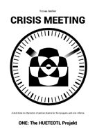 Crisis Meeting - ONE: The HUETEOTL project