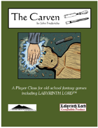 The Carven:  A Player Race for Old School Games (including Labyrinth Lord)