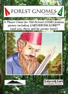 Forest Gnomes:  A Class for Old School Games Including Labyrinth Lord