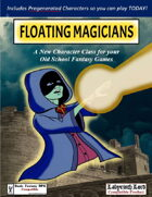 FLOATING MAGICIANS: A New Character Class for Old School Games