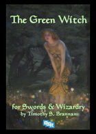 The Green Witch for Swords & Wizardry