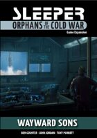 Sleeper: Orphans of the Cold War - Expansion - Wayward Sons