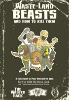 Waste-Land Beasts and How to Kill Them