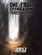 One Page Dungeon Compendium: 2017 Edition