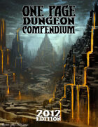 One Page Dungeon Compendium: 2012 Edition