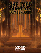 One Page Dungeon Compendium: 2010 Edition