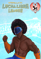ILLL 5e - Intergalactic Lucha Libre League 5e Conversion Kit