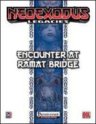 NeoExodus Legacies: Encounter at Ramat Bridge (PFRPG)