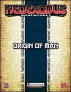 NeoExodus Adventures: Origin of Man (PRPG)