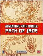 Adventure Path Iconics: Path of Jade (PFRPG)