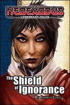 NeoExodus Legendary Tales: The Shield of Ignorance (Ebook)
