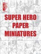 Super Hero Paper Miniatures