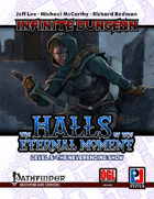 Infinite Dungeon: The Halls of the Eternal Moment Level 5 - The Neverending Show (PFRPG)