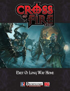 Cross of Fire Saga: Part 0 - Long Way Home (PFRPG)