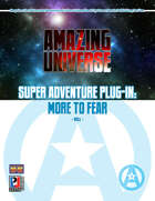 Super Adventure Plug-in: More to Fear (Super-Powered by M&M)