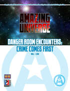 Danger Room Encounters: Crime Comes First (Super-Powered by M&M)