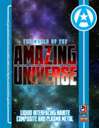 World  of the Amazing Universe: Liquid Interfacing Nanite Composite and Plasma Metal (Super-Powered by M&M)