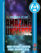 World  of the Amazing Universe: Energy Defensive Generating Exosuit (E.D.G.E.) and Infinity Metal (Super-Powered by M&M)