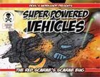 Super Powered Vehicles: Red Scarab's Scarab Bug